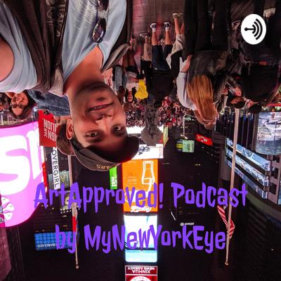 ArtApproved! Podcast by MyNewYorkEye