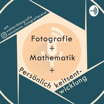 Fotografie+Mathe+Persönlichkeitsentwicklung