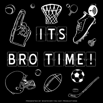 It's Bro Time
