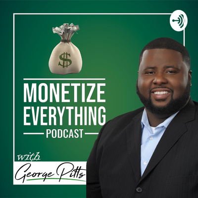 Monetize Everything Podcast