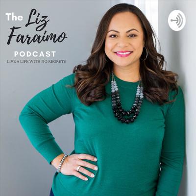 The Liz Faraimo Podcast