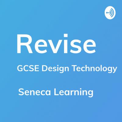 Revise - GCSE Design Technology