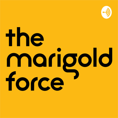 The Marigold Force Podcast