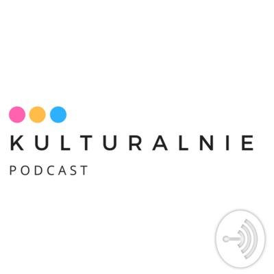 Kulturalnie Podkast