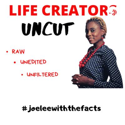 LIFE CREATORS UNCUT