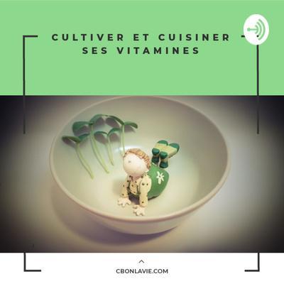 Cultiver et cuisiner ses vitamines
