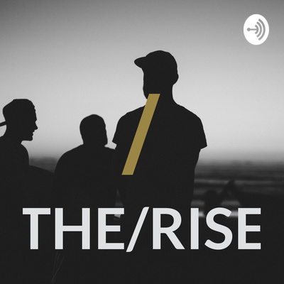 The Rise Podcast