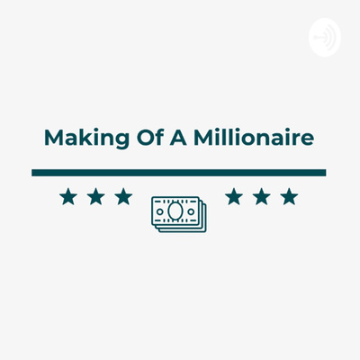 Making of a Millionaire