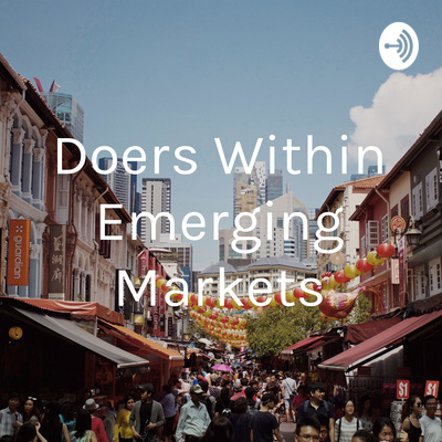 Time 4 Emerging Markets: Doers Within Emerging Markets