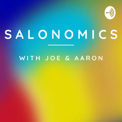 Salonomics With Joe & Aaron