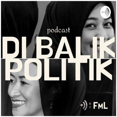 Di Balik Politik by FML