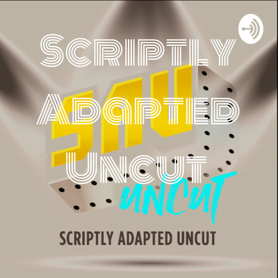 Scriptly Adapted Uncut