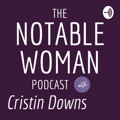 The Notable Woman Podcast