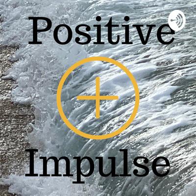 Positive Impulse