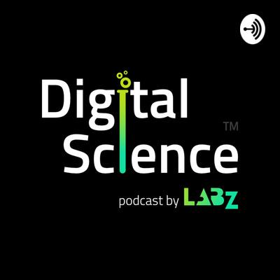 Digital Science Podcast by LABZ