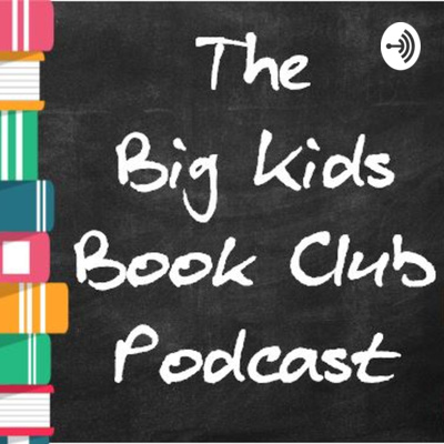The Big Kids Book Club Podcast