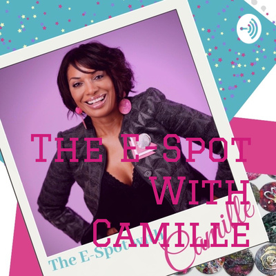The E-Spot With Camille