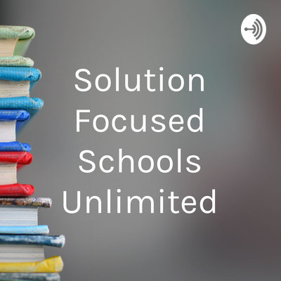 Solution Focused Schools Unlimited