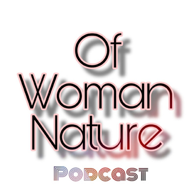 Of Woman Nature