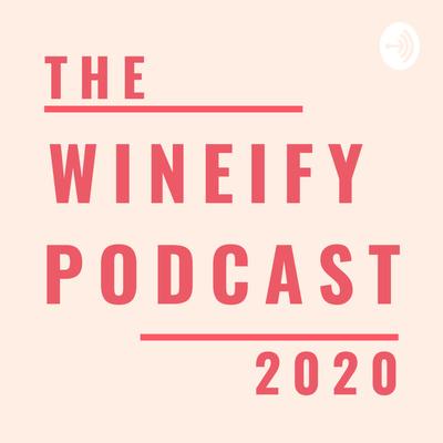 The Wineify Podcast