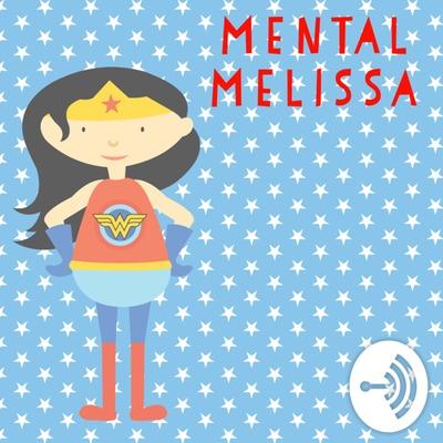 Mental Melissa