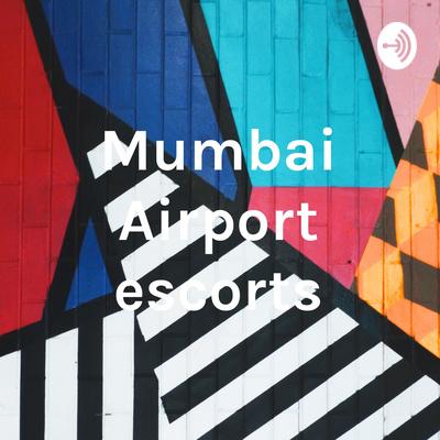 Mumbai Airport escorts