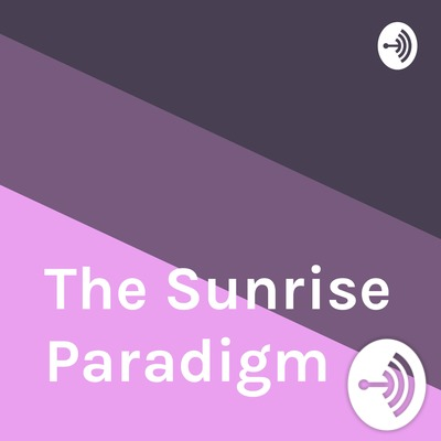 The Sunrise Paradigm