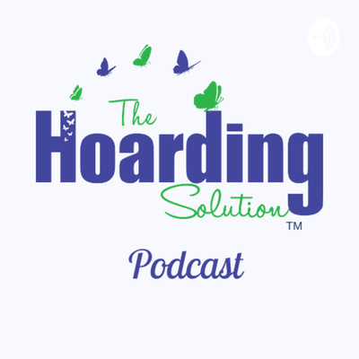 The Hoarding Solution Podcast