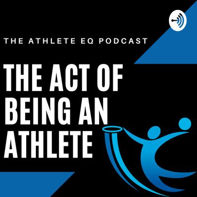 The Athlete EQ Podcast