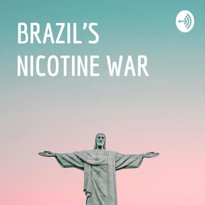 BRAZIL'S NICOTINE WAR - A Documentary