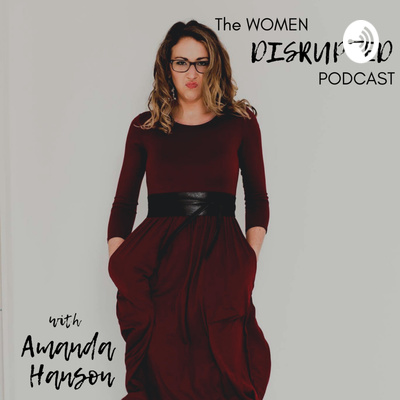 The Women Disrupted Podcast