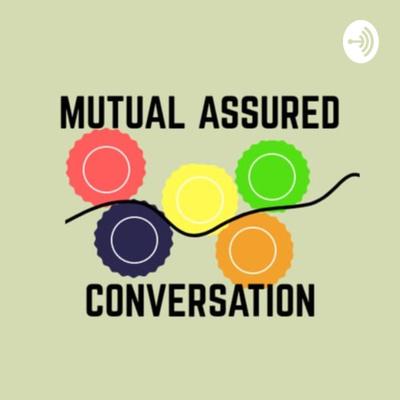 Mutual Assured Conversation