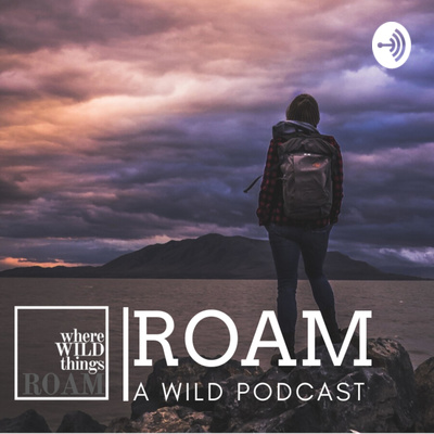 ROAM - Where Wild Things Roam