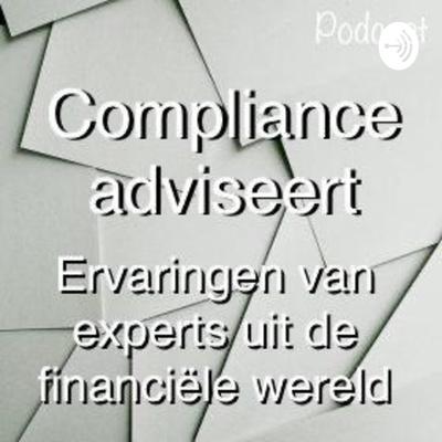 Compliance adviseert: Ervaringen van experts uit de financiële wereld