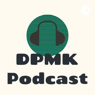 DPMK Podcast