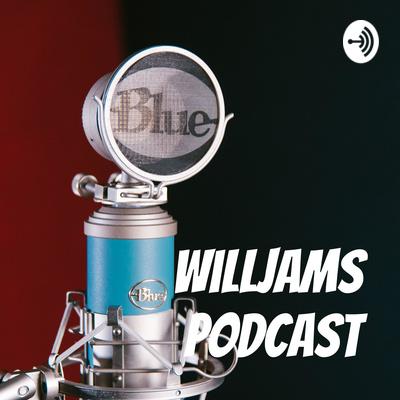 WillJams Podcast