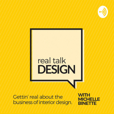 Real Talk Design with Michelle Binette