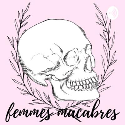 Femmes Macabres