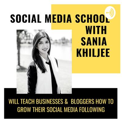 Social Media School with Sania Khiljee