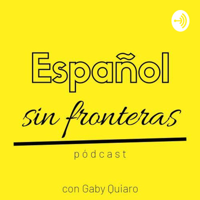 Español sin fronteras pódcast