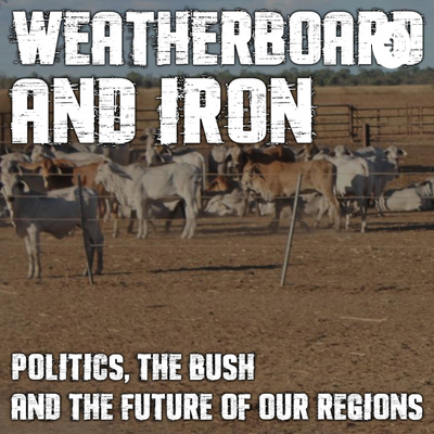 Weatherboard and Iron with Barnaby Joyce and Matt Canavan