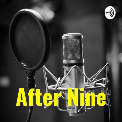 After Nine