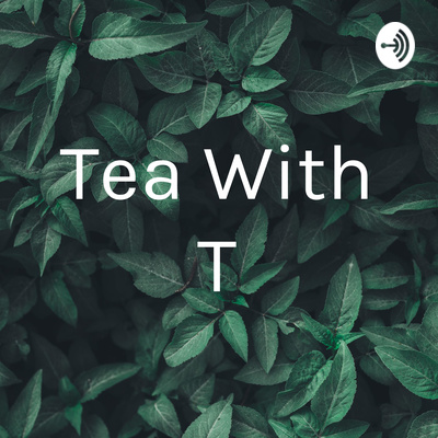 Tea With T