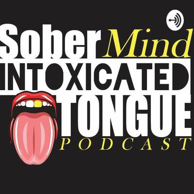 Sober mind Intoxicated Tongue