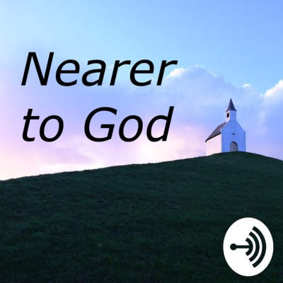 Nearer to God