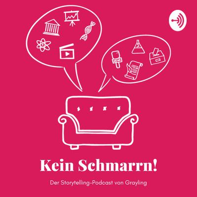 Kein Schmarrn! Der Storytelling-Podcast von Grayling.