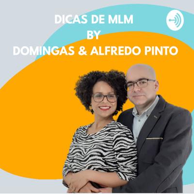 Dicas de MLM by Domingas & Alfredo Pinto