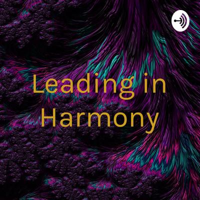 Leading in Harmony