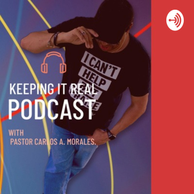 Keeping it real with Pastor Carlos Morales