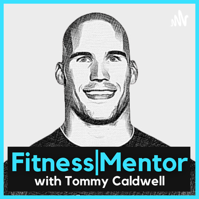 Fitness Mentor- with Tommy Caldwell